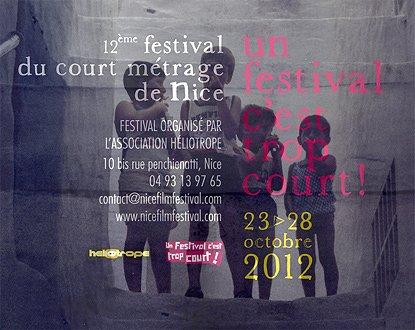 La 12e édition du festival du court métrage de Nice se tiendra du 23 au 28 octobre 2012 dans différents cinémas de la ville. La sélection officielle 2012 d'Un festival…