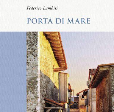 Federico Lambiti con Porta di Mare il 13 febbraio al Tea con l'Autore