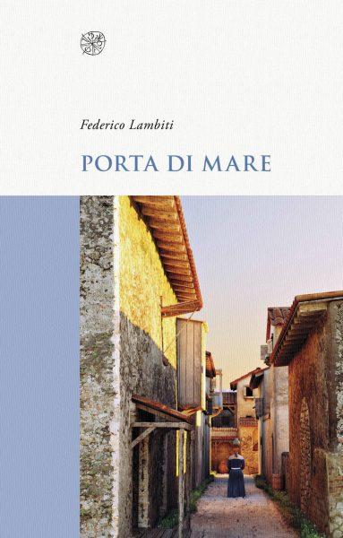 """Martedì 13 febbraio presentazione del libro """"Porta di mare"""" di Federico Lambiti"""