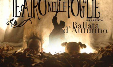 Ballata dell'autunno: il 17 marzo a Bordighera un nuovo spettacolo per TeaLtro